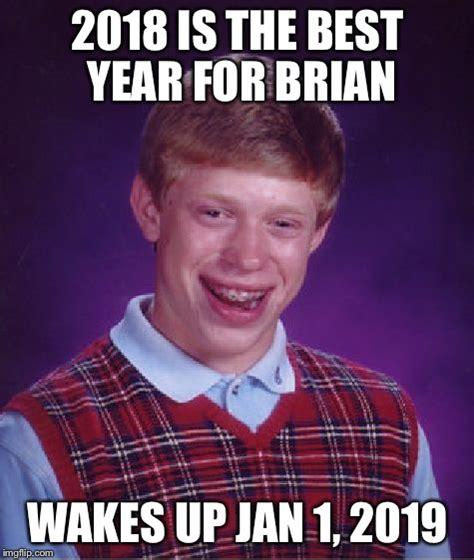 Popular Memes 2018 - bad luck brian meme imgflip