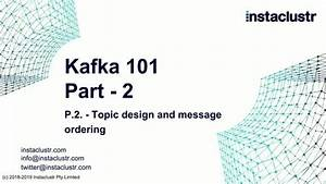 Apache Kafka Guide 101 Part 2