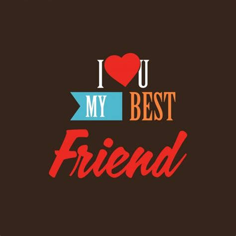I Love You My Best Friend Vector  Free Download