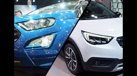 Ford Opel by 2018 Opel Crossland X Vs 2018 Ford Ecosport