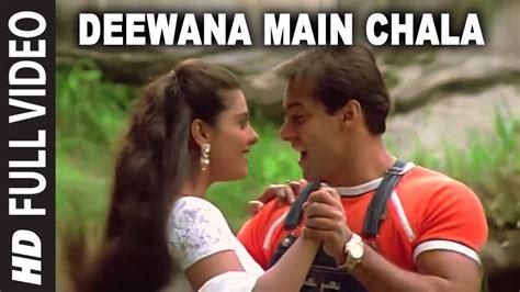 deewana main chala full song pyar kiya  darna kya