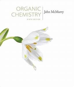Solution Manual For Organic Chemistry 9th Edition Mcmurry  With Images