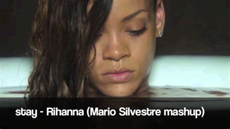 Stay Rihanna Search: Rihanna (Mario Silvestre Mashup)