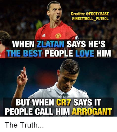 Cr7 Memes - credits base futbol when zlatan says he s the best people love him but when cr7 says it people