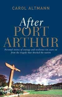 After Port Arthur : Personal stories of courage and ...