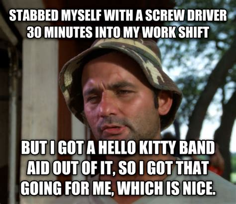Band Aid Meme - livememe com bill murray so i got that going for me which is nice