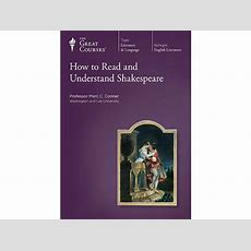 How To Read And Understand Shakespeare  The Great Courses