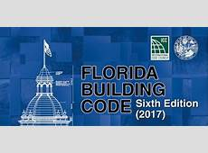 Florida Building Codes 6th Ed 2017 – Suncoast BOAF