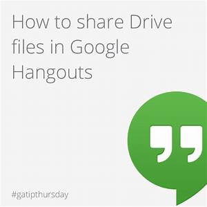 appscare how to share drive files in google hangouts With google hangouts share documents