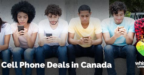 top cell phone deals in canada july 2019 whistleout
