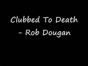 hqdefaultjpg With clubbed to death rob dougan