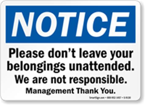 Please Don't Leave Your Belongings Unattended Sign, Sku S