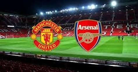 Arsenal vs Manchester United: How to watch Premier League ...