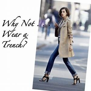 Why Not Wear a Trench Coat? – The Simply Luxurious Life®