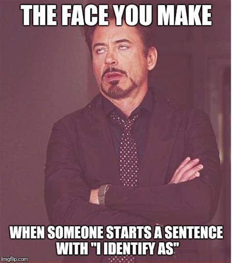 Libtard Memes - face you make robert downey jr latest memes imgflip