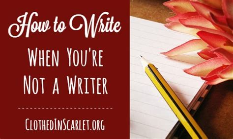 How To Write A Re how to write when you re not a writer clothed in scarlet