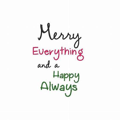 Merry Everything Always Happy Embroidery Phrases