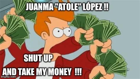 Shut Up And Take My Money Meme Generator - imgflip