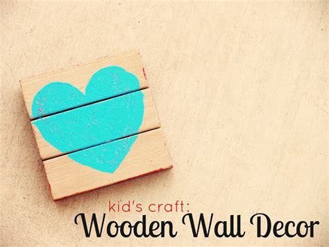 Wooden Wall Decor { Kid Craft}