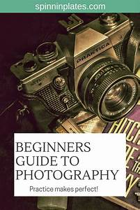 Beginners Guide to Digital Photography | Beginners guide to photography, Photography for ...