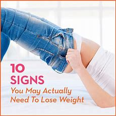10 Signs You May Actually Need To Lose Weight