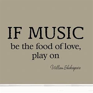 If Music Be the Food of Love Play On Decal Wall Quotes