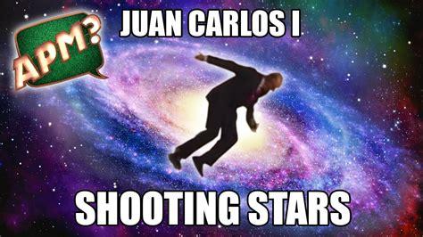 Shooting Stars Memes - apm juan carlos i shooting stars meme vidshaker