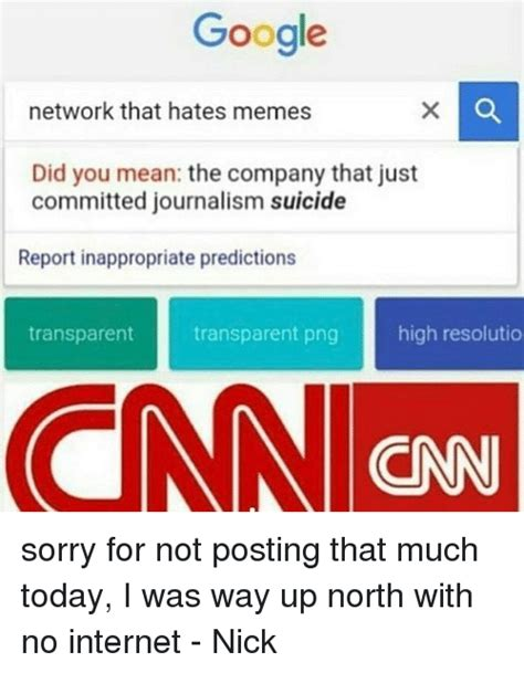 Google Did You Mean Meme - google network that hates memes did you mean the company that just committed journalism suicide