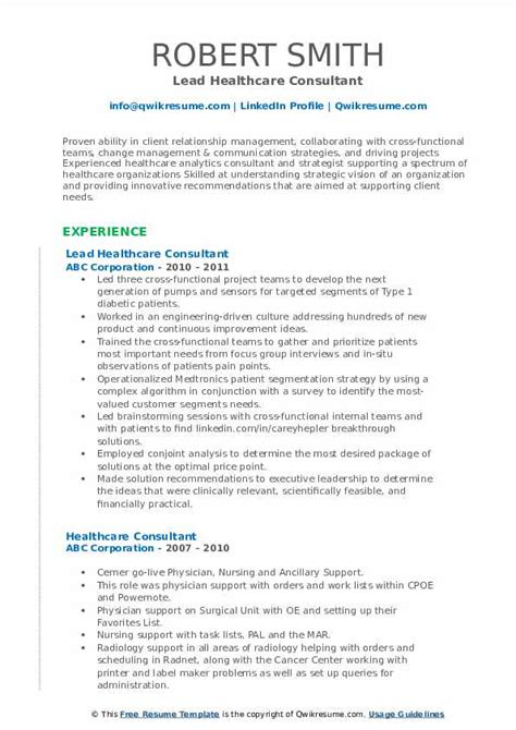 Take a look at our entry level healthcare administration resume sample and the additional specific writing tips. Healthcare Consultant Resume Samples | QwikResume