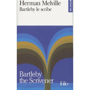 bartleby le scribe bartleby the scrivener by herman