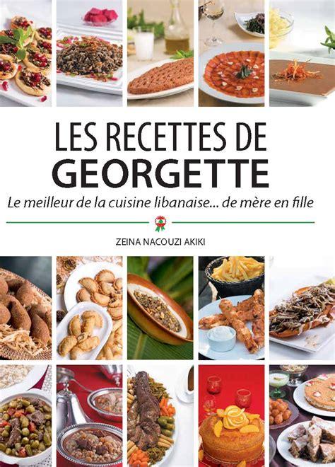 l ivre de cuisine restaurant les recettes de georgette libanaises et traditionnelles