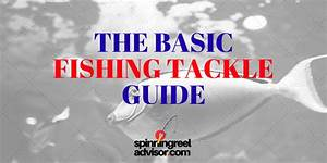 The Basic Fishing Tackle Guide  U2013 Spinning Reel Advsior