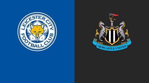 Leicester vs Newcastle en Premier League: fecha, hora ...