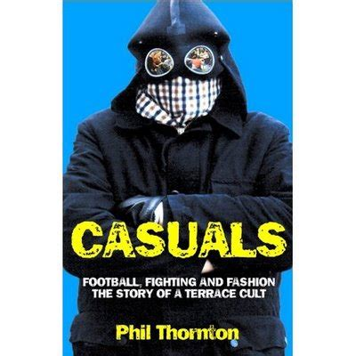 The Football Shirts Book The Connoisseur S Guide Q A Phil Thornton Author Of 39 Casuals 39 Veras