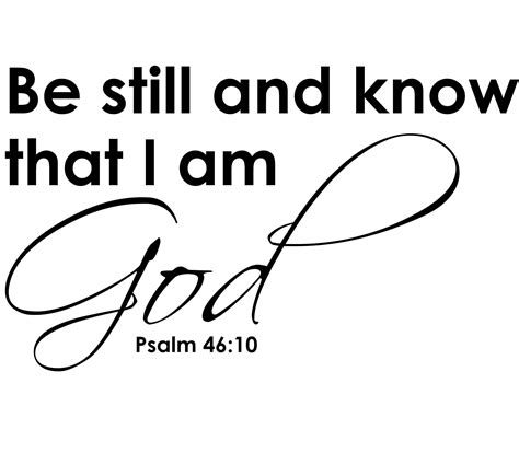 Be still and know that i am god psalms 46:10 , christian wall art makes beautiful home. Online Store: Wall Decal Quote Psalm 46:10 Be Still And Know That I Am God Religious Wall Decal ...