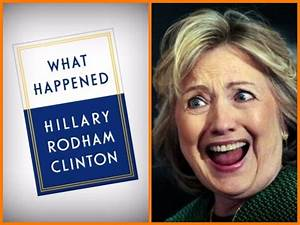 Hillary Clinton's New Book/Campaign Post-Mortem Will Be ...