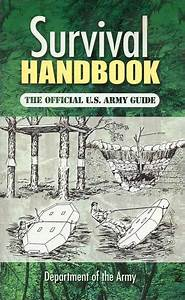 Survival Handbook  The Official U S  Army Guide By
