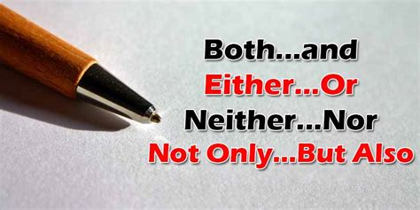 Paired Conjunctions:Both...and/Either...Or/Neither...Nor ...