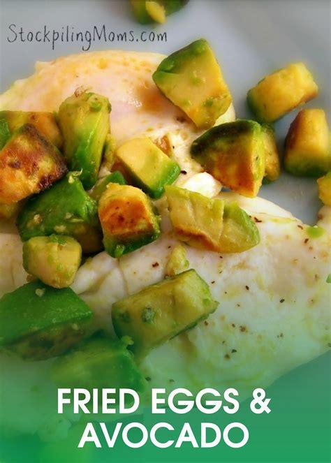 Fried Eggs And Avocados Recipe Recipes Healthy