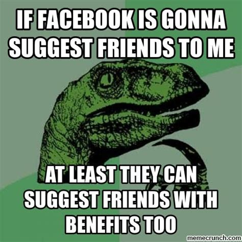 Friends Memes Facebook - facebook friends with benefits
