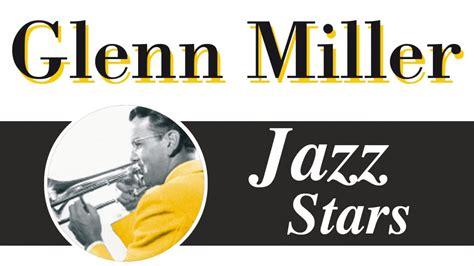 glenn miller swing glenn miller big band swing