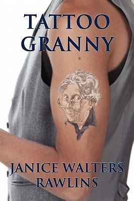 tattoo granny  janice walters rawlins