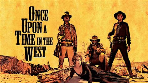Once Upon Time West by The End Of The West Once Upon A Time In The West The