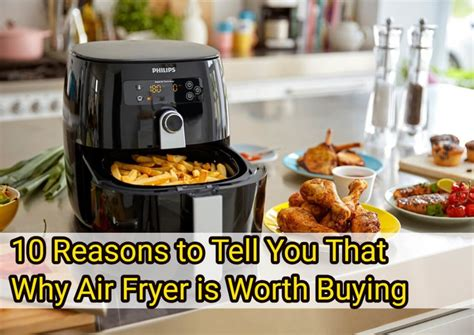 air fryer tell worth buying reasons why fryers foods