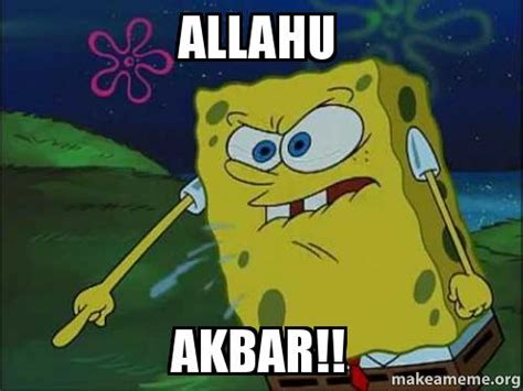 Allahu Akbar Memes - allahu akbar make a meme