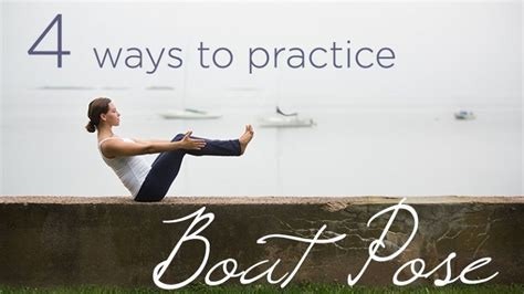 Boat Pose Core Exercise by Connecting To Your Core 4 Ways To Practice Boat Pose