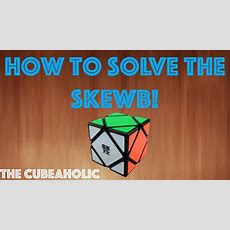 How To Solve The Skewb! Youtube