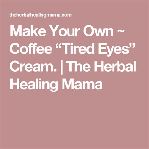"""We serve espresso drinks, coffee, smoothies, frappes, baked goods, soups & sandwiches on. Make Your Own ~ Coffee """"Tired Eyes"""" Cream (With images) 