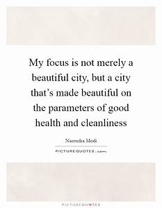 My focus is not... Beautiful Cities Quotes