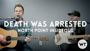 Death Was Arrested - North Point Insideout